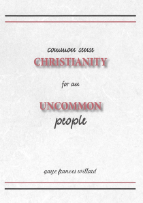 """Common Sense Christianity for an Uncommon People"""
